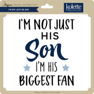 I'm Not Just His Son