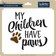 My Children Have Paws