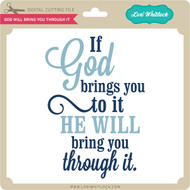God Will Bring You Through It