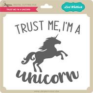 Trust Me I'm a Unicorn