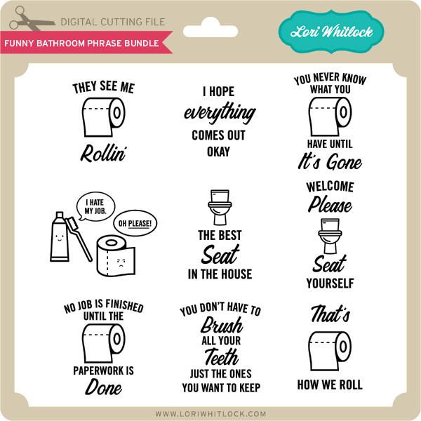 Funny Bathroom Phrase Bundle Lori Whitlock S Svg Shop