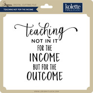 Teaching Not For the Income