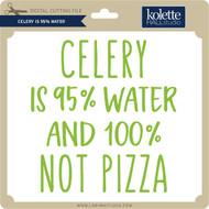 Celery is 95% Water