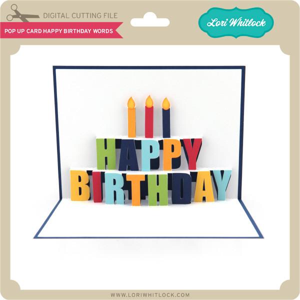 pop up card happy birthday words lori whitlock s svg shop