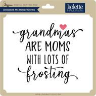 Grandmas are Moms Frosting
