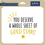 You Deserve a Whole Sheet Stars