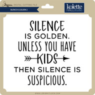 Silence is Golden 2