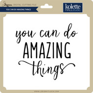 You Can Do Amazing Things