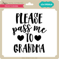 Pass Me To Grandma
