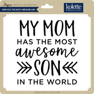 Mom Has the Most Awesome Son