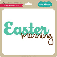 Easter Morning Title