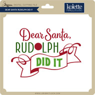Dear Santa Rudolph Did It