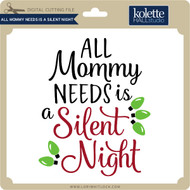 All Mommy Needs is a Silent Night
