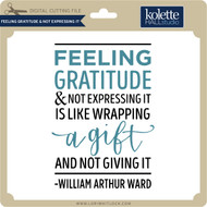 Feeling Gratitude & Not Expressing it