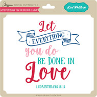 Let Everything You Do Be Done in Love