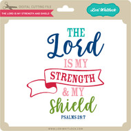 The Lord is my Strength and Shield