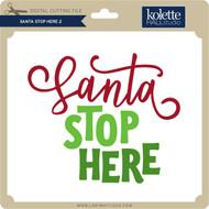 Santa Stop Here 2
