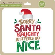Sorry Santa Naughty Feels Nice