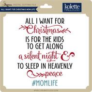 All I Want for Christmas Mom Life