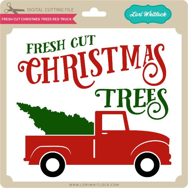 Fresh Christmas Trees Svg.Fresh Cut Christmas Trees Red Truck