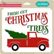 Fresh Cut Christmas Trees Red Truck