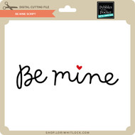 Be Mine Script