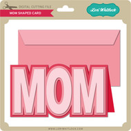 Mom Shaped Card