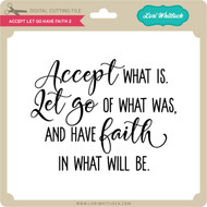 Accept Let Go Have Faith 2