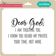 Dear God Trusting You Heard Prayer