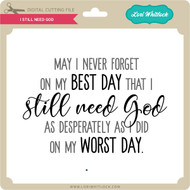 I Still Need God