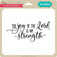 Joy Lord is My Strength