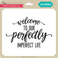 Perfectly Imperfect Life
