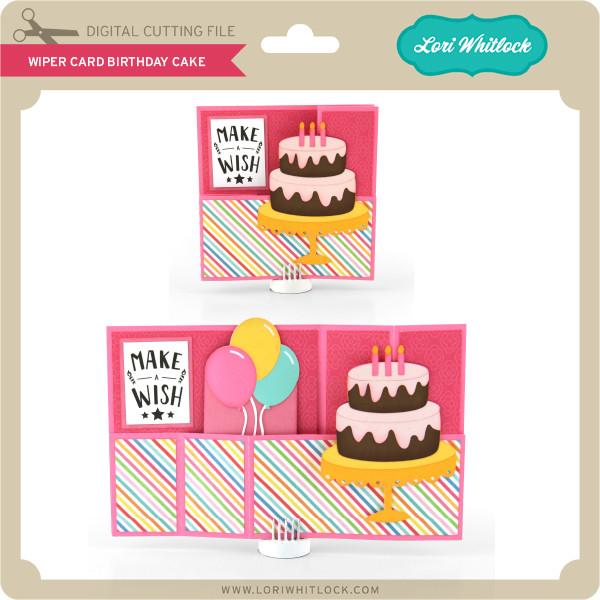 Wiper Card Birthday Cake Lori Whitlock S Svg Shop