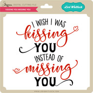 KIssing You Missing You
