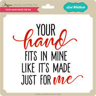 Your Hand Made For Me