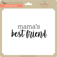 Mama's Best Friend