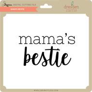 Mama's Bestie