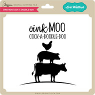 Oink Moo Cock A Doodle Doo