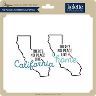 No Place Like Home California