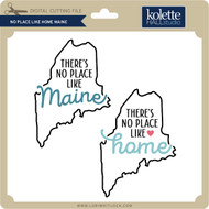 No Place Like Home Maine