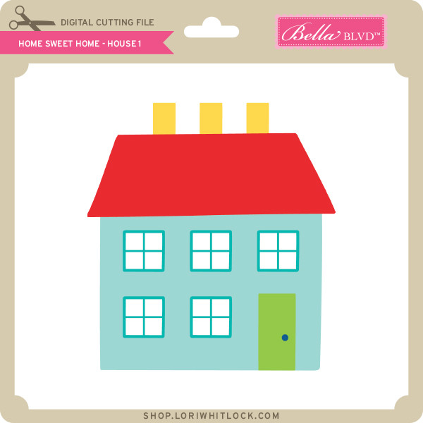 Home Sweet Home House 1 Lori Whitlock S Svg Shop