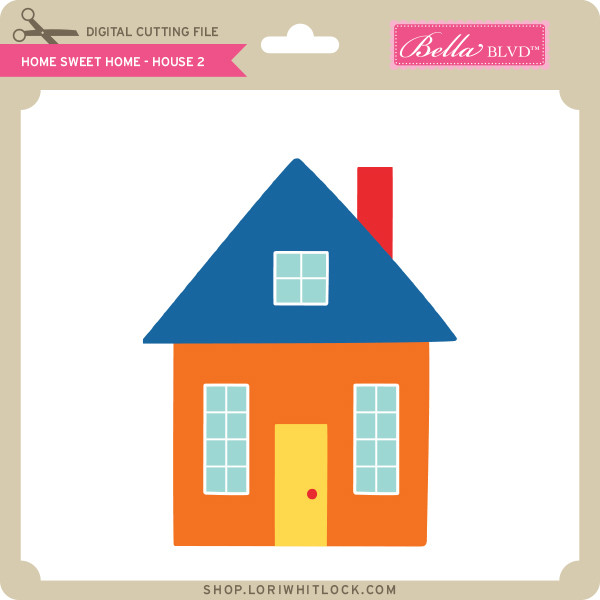 Home Sweet Home House 2 Lori Whitlock S Svg Shop