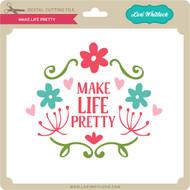 Make Life Pretty