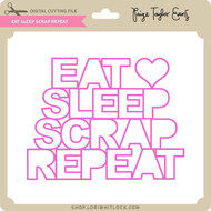 Eat Sleep Scrap Repeat