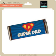 Super Dad Candy Bar Wrap