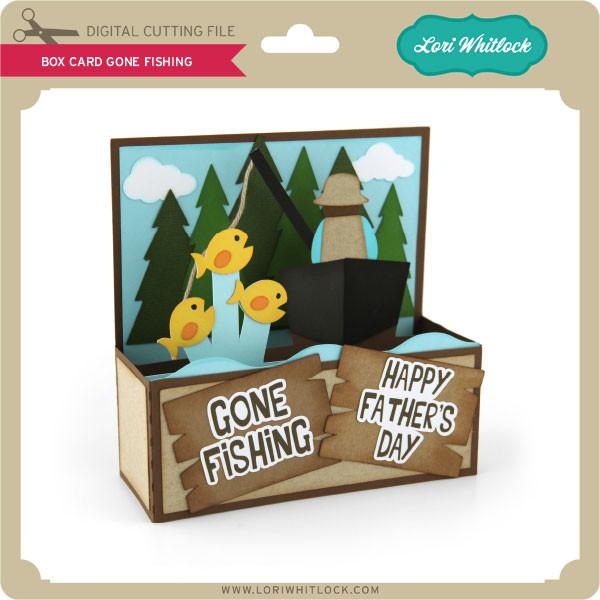 Download Box Card Gone Fishing Lori Whitlock S Svg Shop