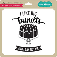 Tea Towel I Like Big Bundts