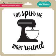 Tea Towel You Spin Me Mixer