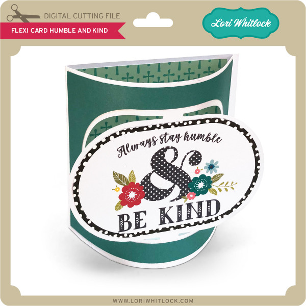 Flexi Card Humble And Kind Lori Whitlock S Svg Shop