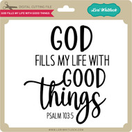 God Fills My Life With Good Things